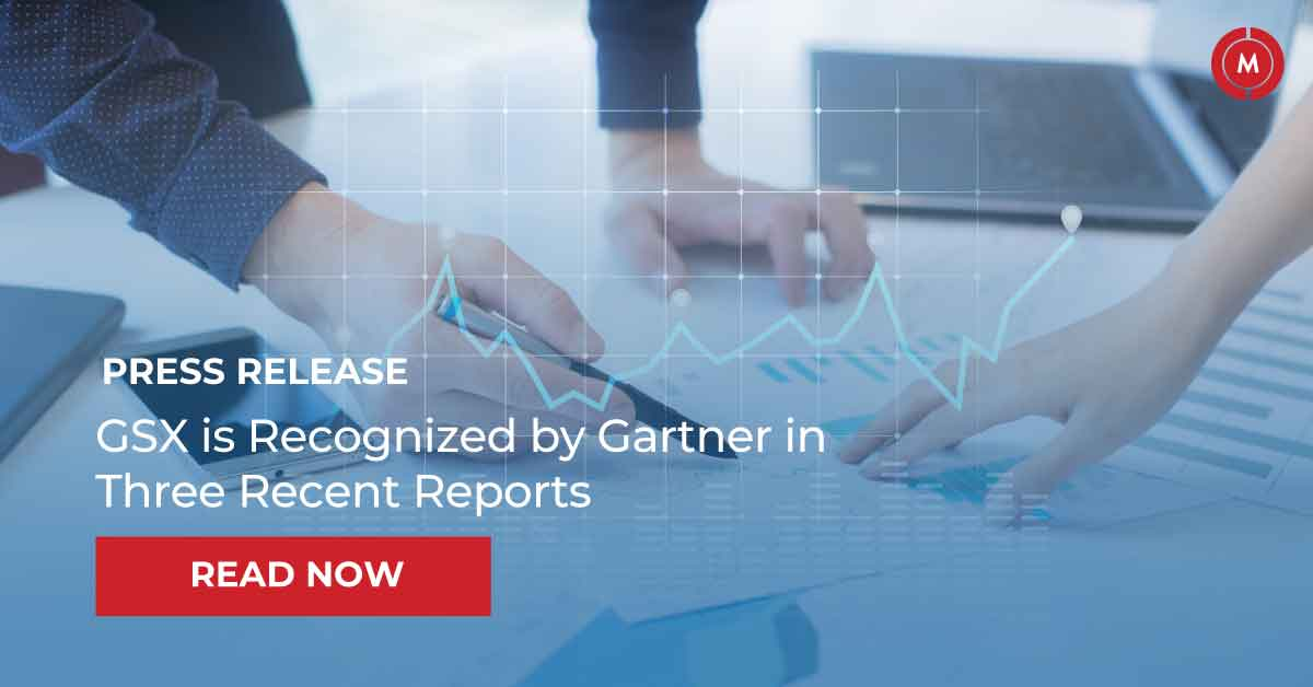 GSX is recognized by Gartner in three recent reports