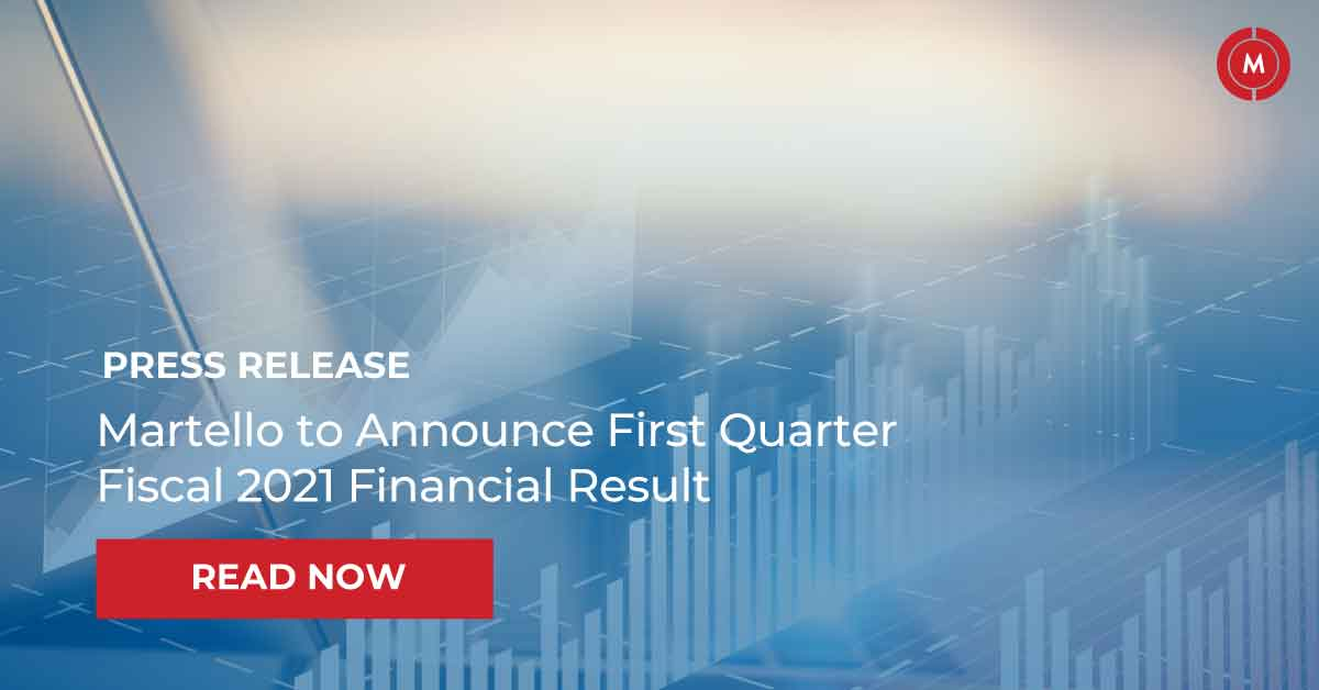 Martello to announce first quarter fiscal 2021 financial result