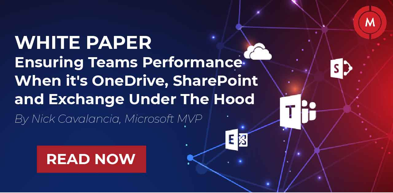 Ensuring teams performance when it's onedrive sharepoint and exchange under the hood