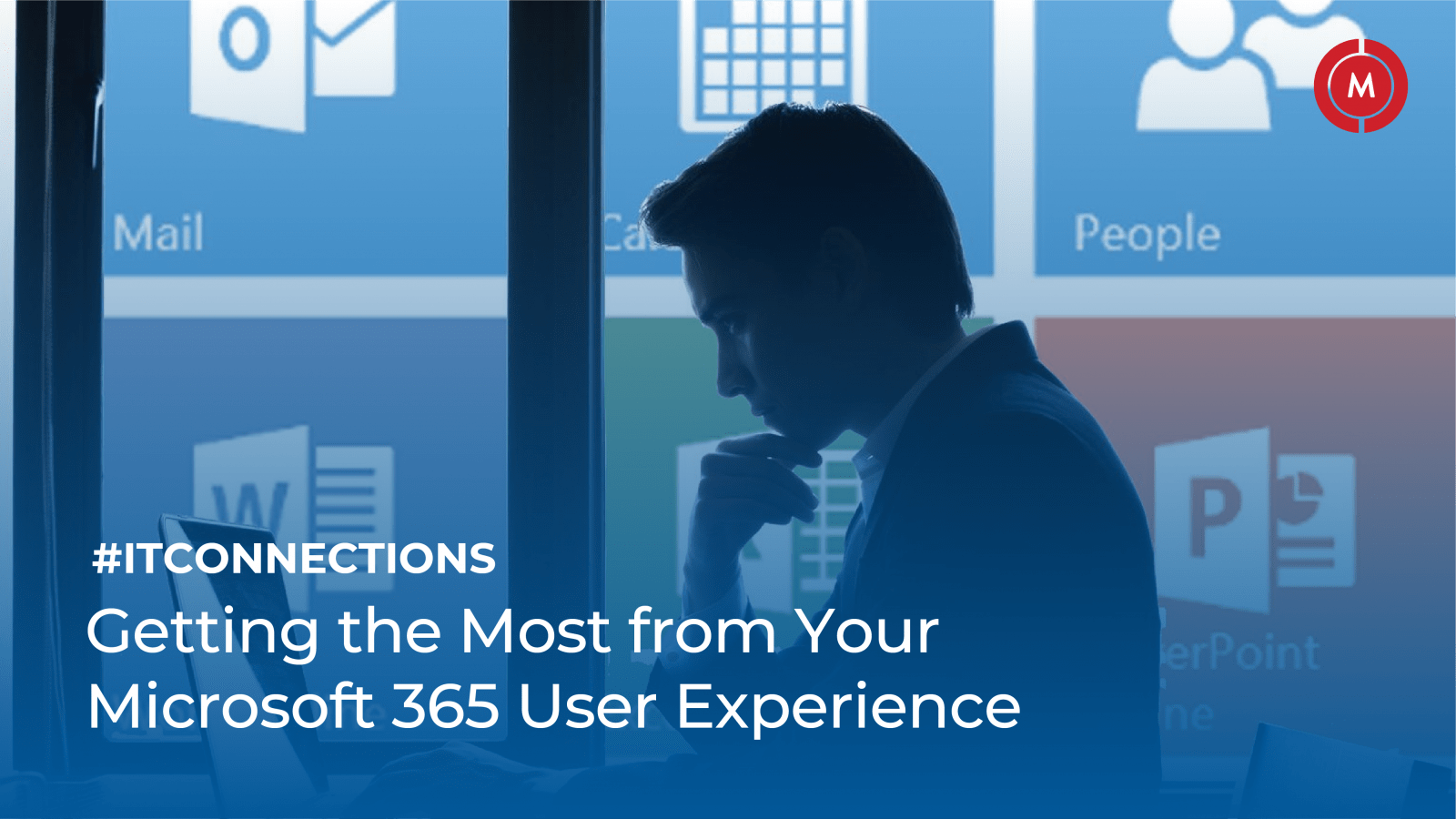 Getting the most from your Microsoft 365 user experience