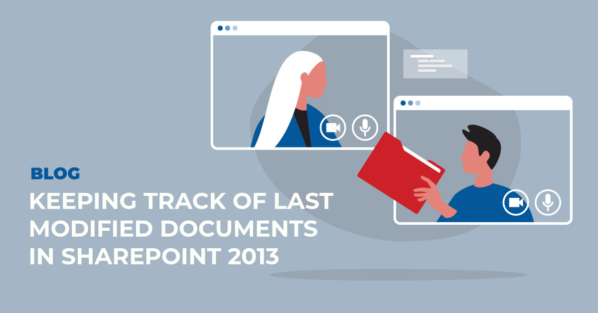 Keeping Track of Last Modified Documents in SharePoint 2013