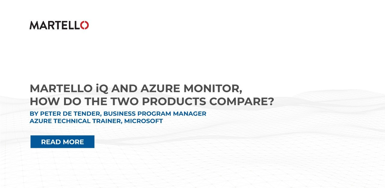 Martello iQ and Azure monitor, how do the two products compare