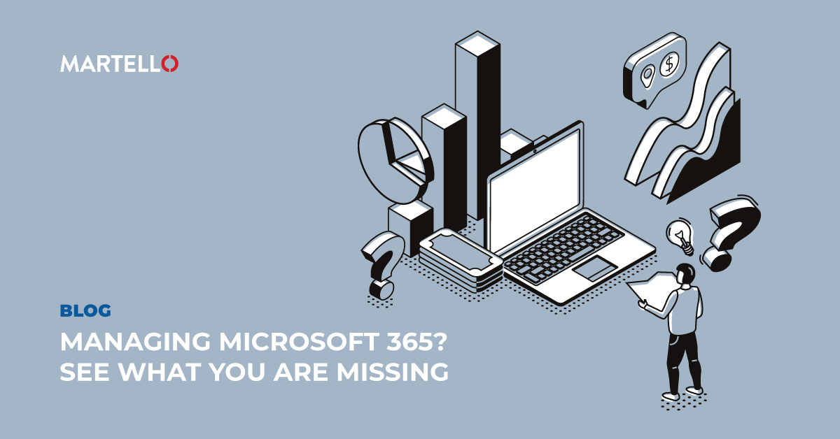 Managing Microsoft 365? See What You're Missing