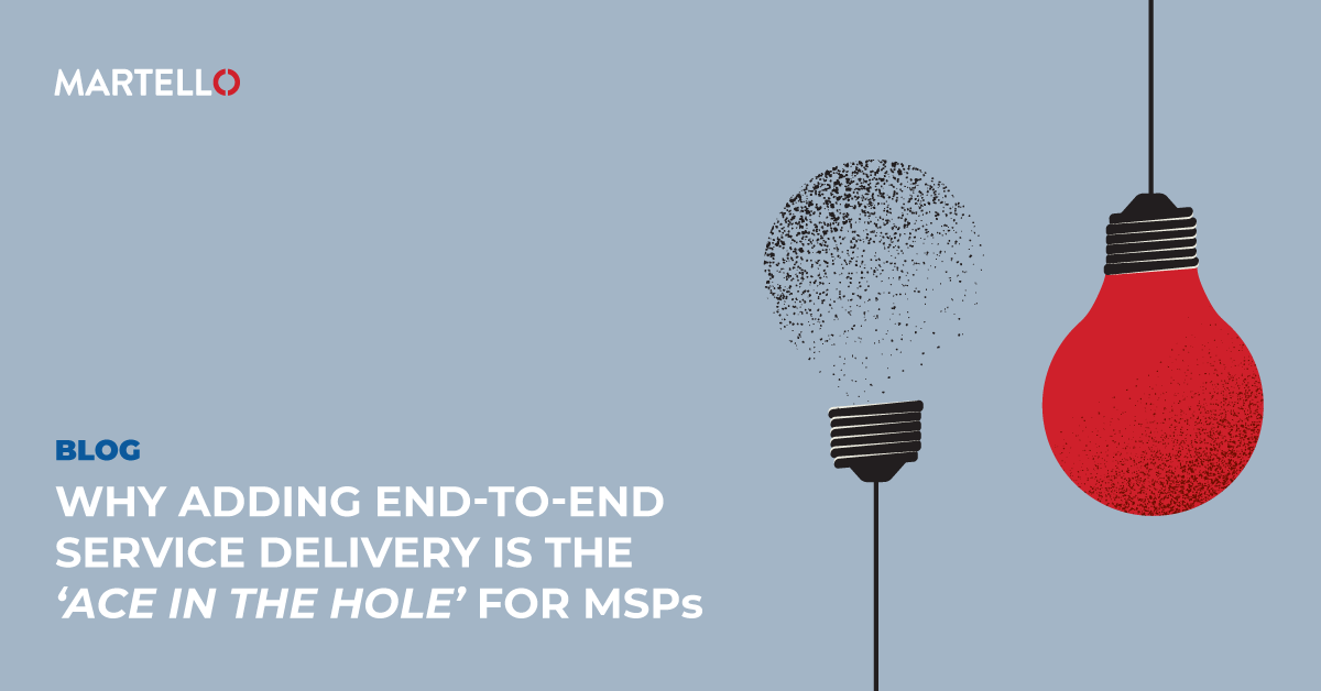 Why Adding End-to-End Service Delivery is the 'Ace in the Hole' for MSPs