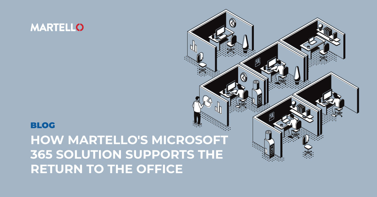 How Martello's Microsoft 365 Solution Supports the Return to the Office